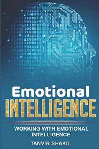 Emotional intelligence: Working with Emotional Intelligence