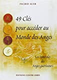 49 Clés pour accéder au Monde des Anges - Symboles des anges guérisseurs