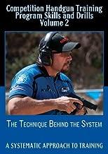 Competition Handgun Training Program Skills and Drills Volume 2