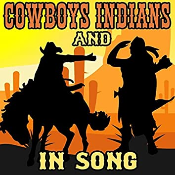 Cowboys and Indians in Song