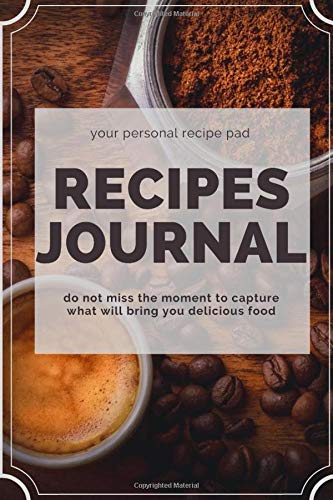 Recipes Journal: Journal and Notebook  - Size (6x9) for write recipes and cook, Perfect for family, cooking and Notes about dishes
