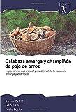Calabaza amarga y champiñón de paja de arroz: Importancia nutricional y medicinal de la calabaza amarga y el arrozal