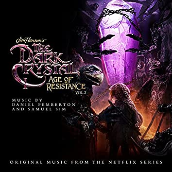 The Dark Crystal: Age of Resistance, Vol. 2 (Music from the Netflix Original Series)