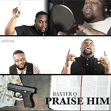 Going & Praise Him (feat. Dewayne Streater)