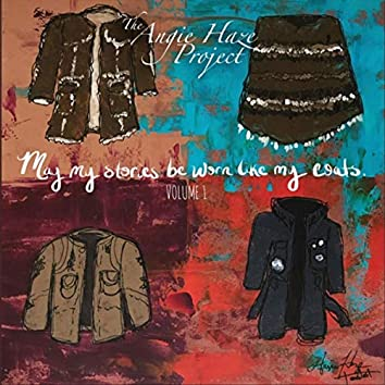 May My Stories Be Worn Like My Coats, Vol. 1