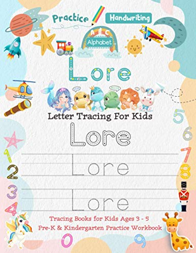Lore Letter Tracing for Kids: Personalized Name Primary Tracing Book for Kids Ages 3-5 in Preschool (Pre-K) and Kindergarten Learning How to Write ... to Practice Handwriting, Alphabets & Numbers.