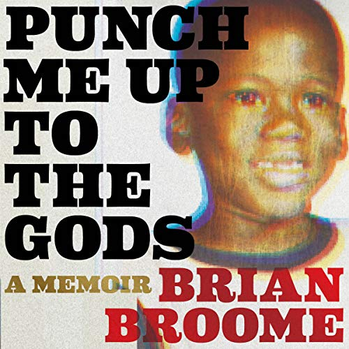 Punch Me Up to the Gods: A Memoir