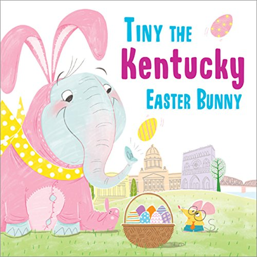 Tiny the Kentucky Easter Bunny (Tiny the Easter Bunny)