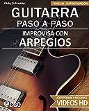 Improvisa con ARPEGIOS - GUITARRA PASO A PASO: Nivel III: Improvisación - con videos HD: 10