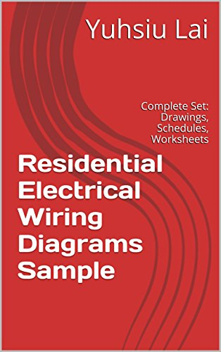 Residential Electrical Wiring Diagrams Sample Complete Set Drawings Schedules Worksheets And Plans Lai Yuhsiu Ebook Amazon Com
