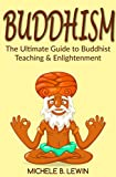 Buddhism: Buddhism for Beginners - The Ultimate Guide to Buddhist Teaching and Enlightenment (Zen Buddhism, Mindfulness, Guided Meditation, Exercises, Buddhism Psychology Books) (English Edition)