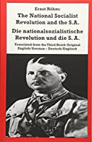 The National Socialist Revolution and the S.a.: Die Nationalsozialistische Revolution Und Die S.a.