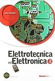Elettrotecnica ed elettronica. Per le Scuole superiori. Con espansione online (Vol. 2)