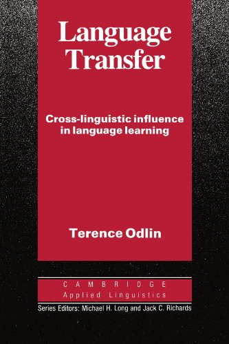 Language Transfer: Cross-Linguistic Influence in Language Learning (Cambridge Applied Linguistic)