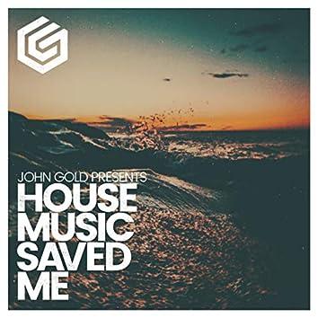 House Music Saved Me