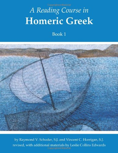 Reading Course in Homeric Greek: Book One (revised) (Bk....