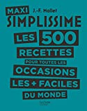 Maxi Simplissime - Tome 2 - Les 500 recettes pour toutes les occasions les plus faciles du monde