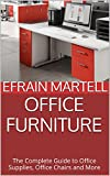 Office Furniture: The Complete Guide to Office Supplies, Office Chairs and More