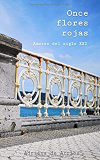 Once flores rojas: Amores del siglo XXI (Spanish Edition)