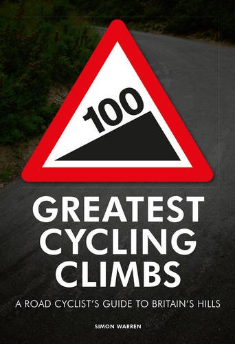 Price comparison product image 100 Greatest Cycling Climbs: A Road Cyclist's Guide to Britain's Hills