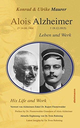 Alois Alzheimer: Leben und Werk in Wort und Bild
