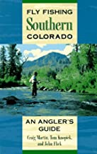 Fly Fishing Southern Colorado: An Angler's Guide (The Pruett Series)