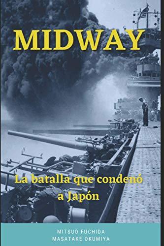 Midway: La batalla que condenó a Japón