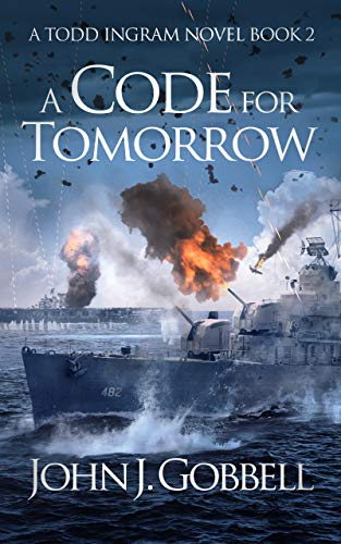 A Code for Tomorrow (The Todd Ingram Series Book 2)
