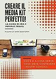 Creare un Media Kit perfetto!: La guida di Iris e Periplo Travel (Italian Edition)