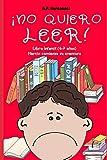 ¡No quiero leer!: Libro infantil (6 - 7 años). Martín comienza su aventura