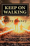 Keep On Walking: A guide through the fire: Volume 3 (The Over Comers)