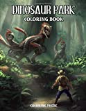 Dinosaur Park Coloring Book: An Adult Coloring Book With Allosaurus, Brachiosaurus, Corythosaurus, Gallimimus and Many More Dinosaurs For Stress Relief & Relaxations!