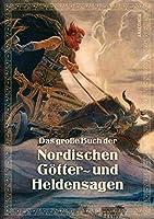 Das grosse Buch der nordischen Goetter- und Heldensagen