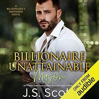 Billionaire Unattainable - Mason: A Billionaire's Obsession Novel cover art