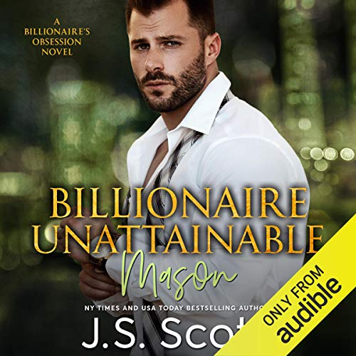 Billionaire Unattainable - Mason: A Billionaire's Obsession Novel audiobook cover art