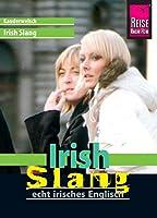 Reise Know-How Sprachfuehrer Irish Slang - echt irisches Englisch: Kauderwelsch-Band 191