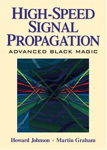 Compare Textbook Prices for High Speed Signal Propagation: Advanced Black Magic 1 Edition ISBN 9780130844088 by Johnson, Howard