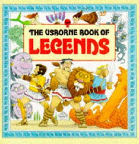 The Usborne Book of Legends: Hercules, Jason, Ulysses (World legends)