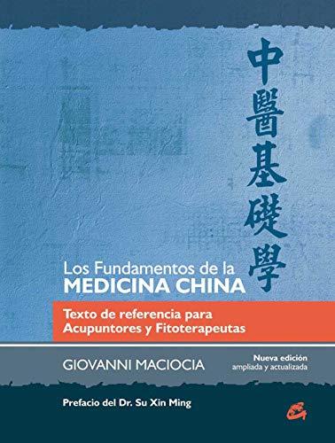 Los fundamentos de la medicina china: Texto de referencia para Acupuntores y Fitoterapeutas (Salud natural) (Spanish Edition)
