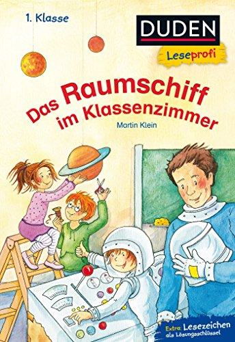 Duden Leseprofi – Das Raumschiff im Klassenzimmer, 1. Klasse: Kinderbuch für Erstleser ab 6 Jahren (DUDEN Leseprofi 1. Klasse)