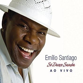Só Danço Samba (Ao Vivo)