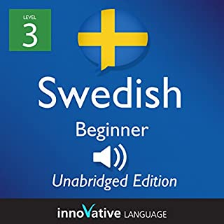 Learn Swedish - Level 3 Beginner Swedish, Volume 1: Lessons 1-25     Beginner Swedish #2              By:                                                                                                                                 Innovative Language Learning                               Narrated by:                                                                                                                                 SwedishPod101.com                      Length: 6 hrs and 8 mins     Not rated yet     Overall 0.0