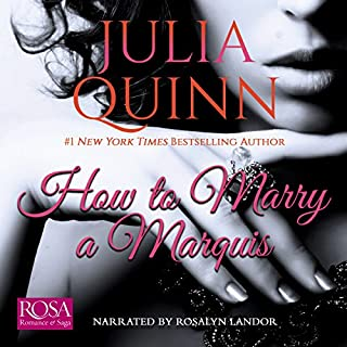 How to Marry a Marquis     Agents of the Crown, Book 2               By:                                                                                                                                 Julia Quinn                               Narrated by:                                                                                                                                 Rosalyn Landor                      Length: 11 hrs and 2 mins     Not rated yet     Overall 0.0