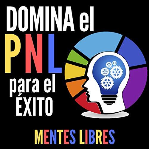 Diseño de la portada del título Domina el PNL Para el Éxito!