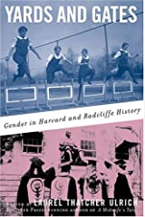 Yards and Gates: Gender in Harvard and Radcliffe History Hardcover