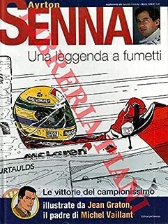 Ayrton Senna. Una leggenda a fumetti 1994-2004. Un ricordo a dieci anni dalla morte.