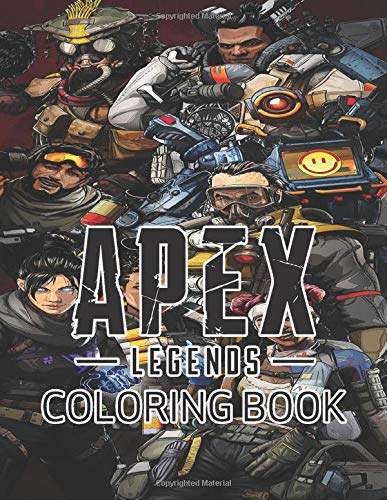 Apex Legends Coloring Book: Super Apex Legends book for adults and kids