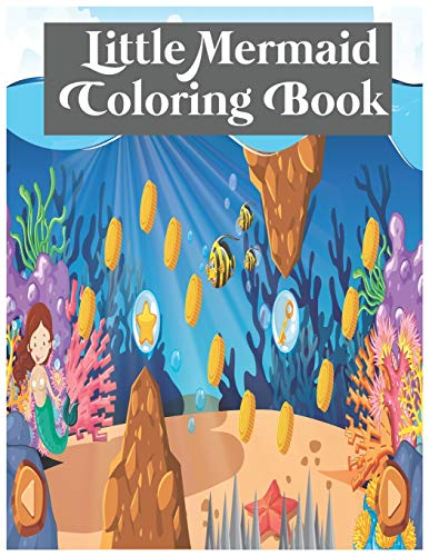 Little Mermaid Coloring Book: Mermaid Coloring Book for Kids Ages 4-8: 40 Cute, Unique Coloring Pages