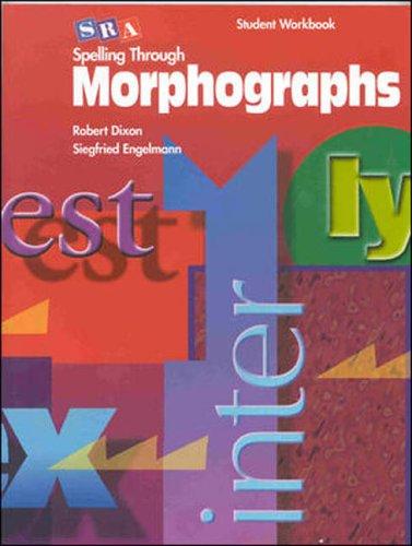 Spelling Through Morphographs - Student Workbook (Corrective Spelling)