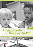 Interkulturelle Praxis in der Kita: Wissen - Haltung - Können